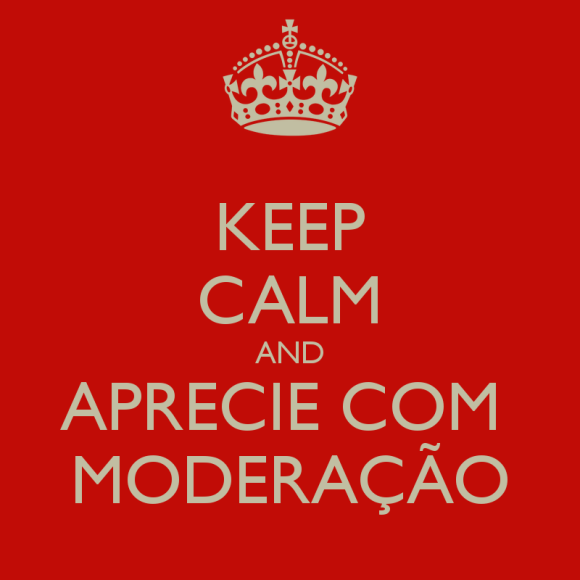 keep-calm-and-aprecie-com-moderação-18